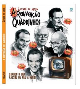 A Reinvenção dos Quadrinhos - Álvaro de Moya