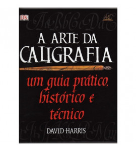 A Arte da Caligrafia David Harris