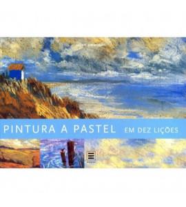 Curso de Pintura a Pastel em dez Lições