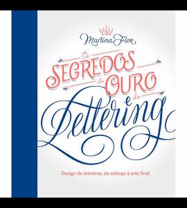 Livro Caligrafia Os Segredos de Ouro e do Lettering - Martina Flor