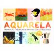 Livro Aquarela Inspiração e Técnicas de Artistas Contemporâneos